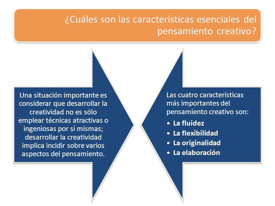 ¿Cuáles son las características esenciales del pensamiento creativo