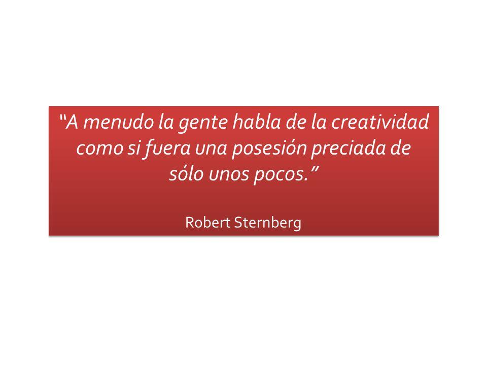 A menudo la gente habla de la creatividad