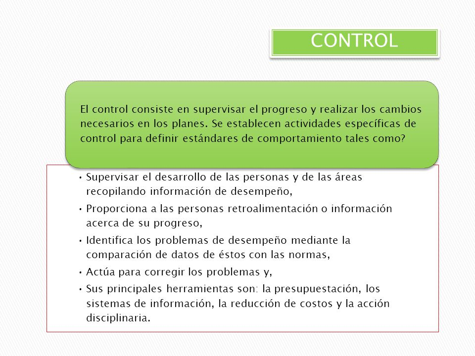 CONTROL Supervisar el desarrollo de las personas y de las áreas recopilando información de desempeño,