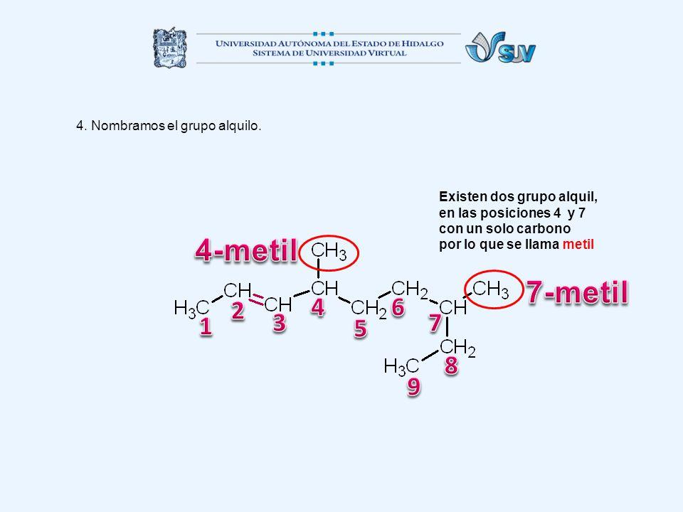 4-metil 7-metil 2 4 6 1 3 7 5 8 9 4. Nombramos el grupo alquilo.