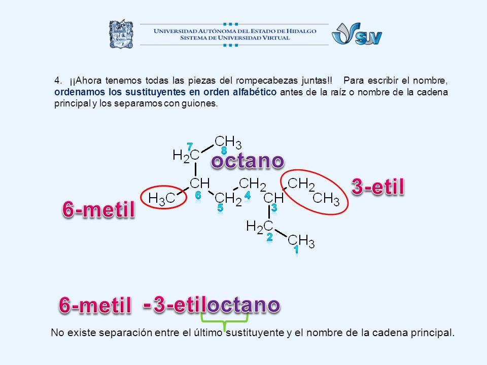 - octano 3-etil 6-metil 6-metil 3-etil octano 7 8 6 4 5 3 2 1