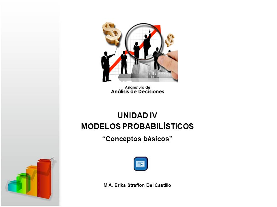 UNIDAD IV MODELOS PROBABILÍSTICOS