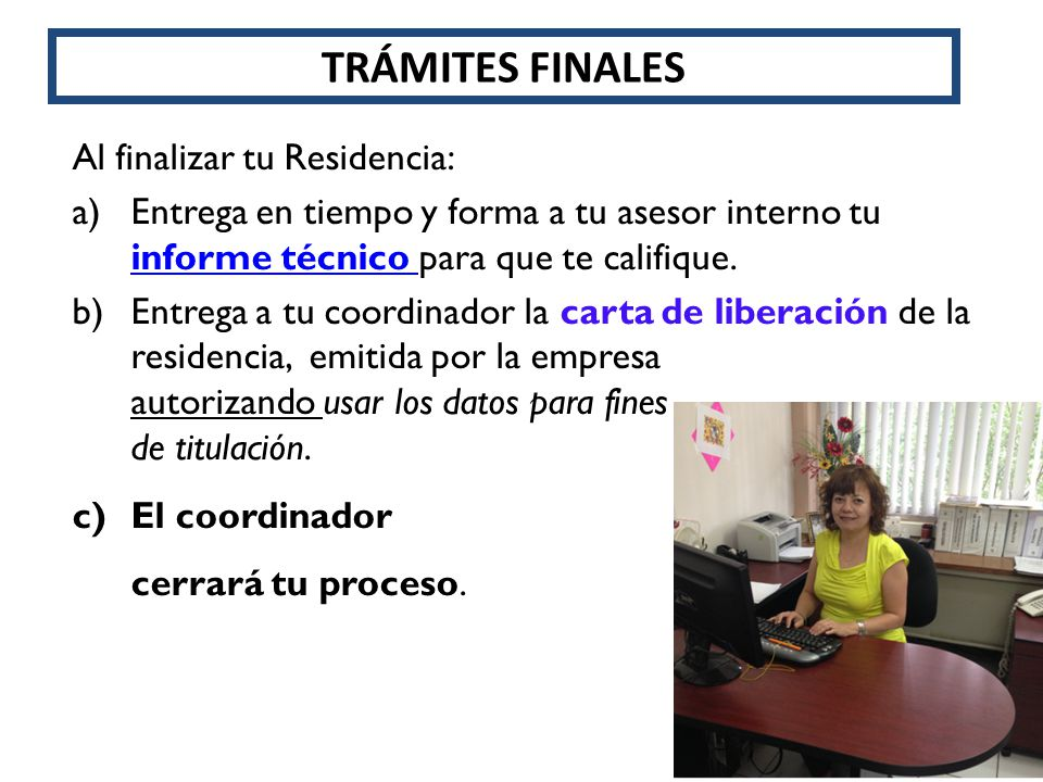 TRÁMITES FINALES Al finalizar tu Residencia: