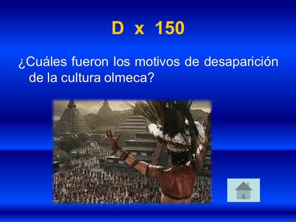 D x 150 ¿Cuáles fueron los motivos de desaparición de la cultura olmeca