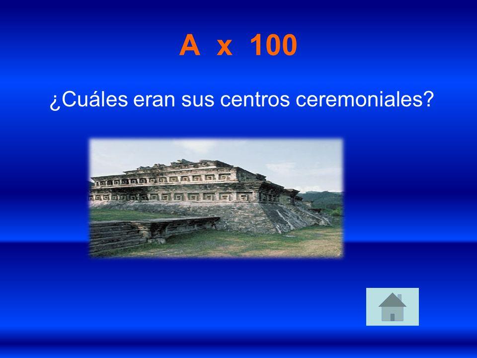 ¿Cuáles eran sus centros ceremoniales