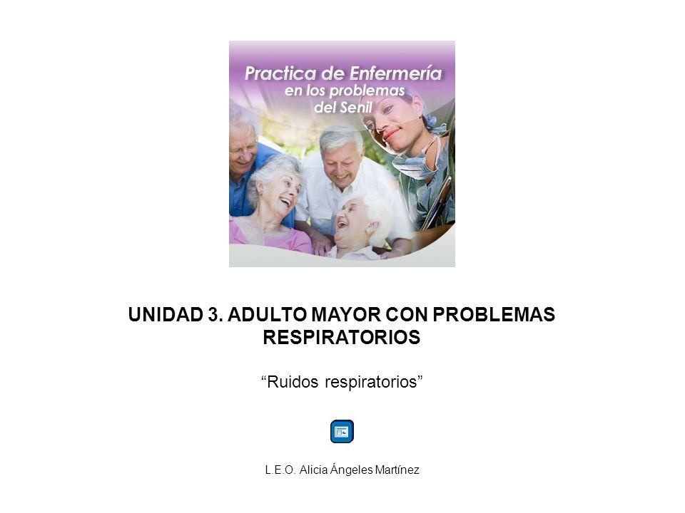 UNIDAD 3. ADULTO MAYOR CON PROBLEMAS RESPIRATORIOS
