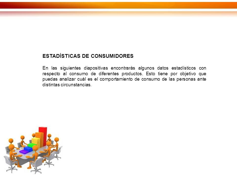 ESTADÍSTICAS DE CONSUMIDORES