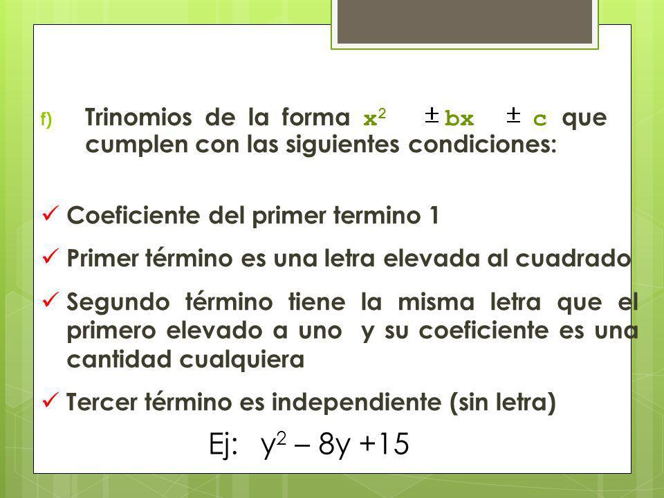 Trinomios de la forma x2 bx c que cumplen con las siguientes condiciones: