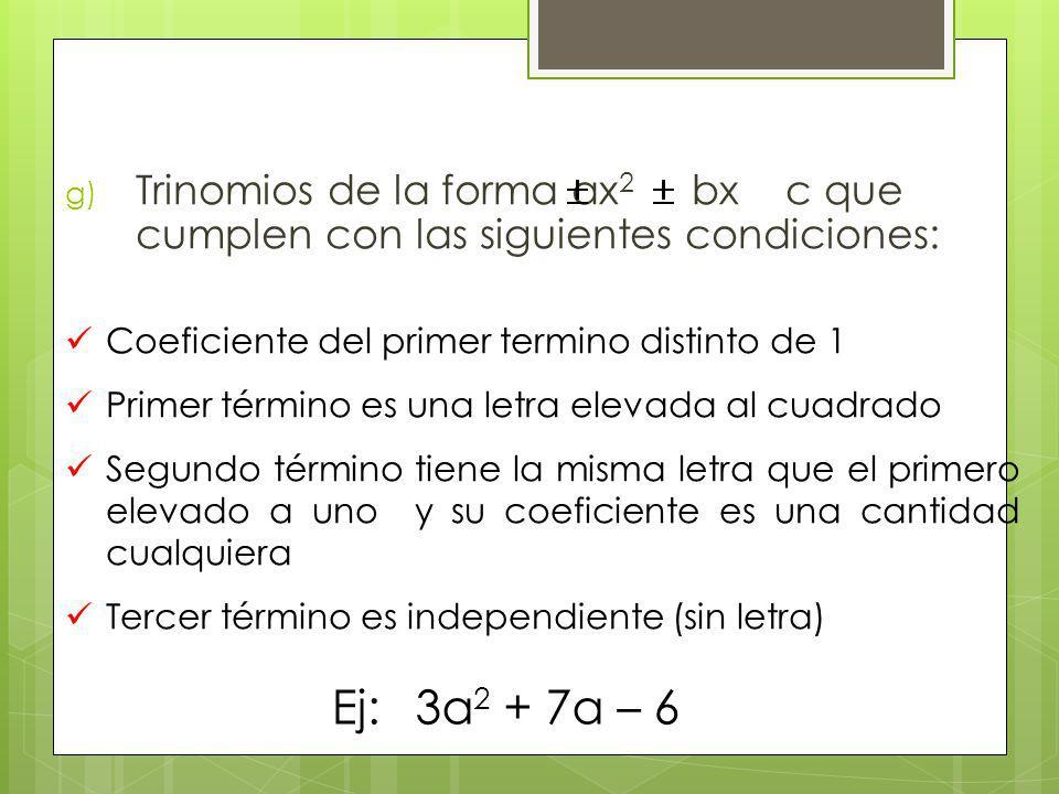Trinomios de la forma ax2 bx c que cumplen con las siguientes condiciones: