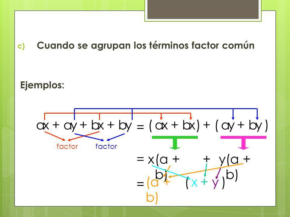 a x + a y + b x + b y ( a x + b x ) + ( a y + b y ) = = x (a + b) + y