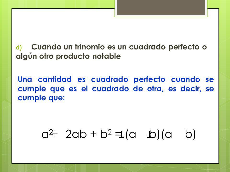 Cuando un trinomio es un cuadrado perfecto o algún otro producto notable