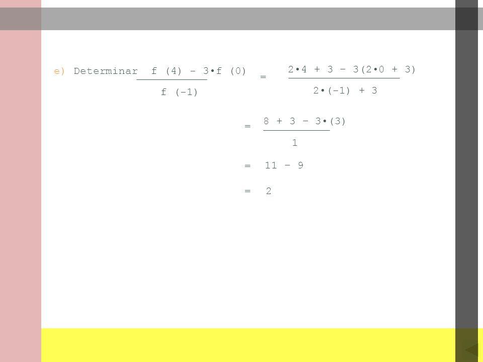 e) Determinar f (4) - 3•f (0)