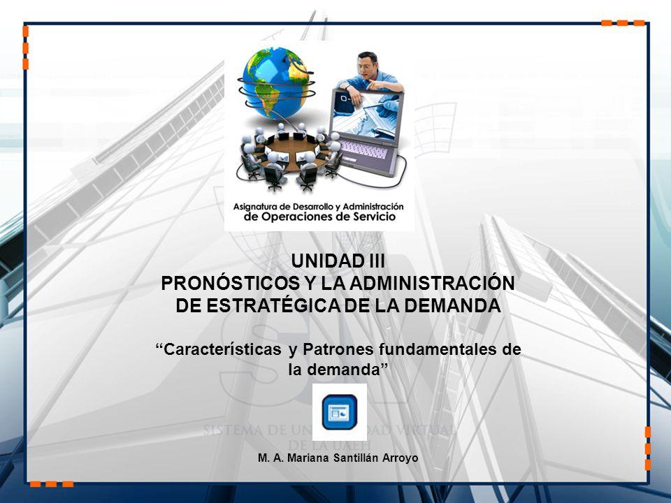PRONÓSTICOS Y LA ADMINISTRACIÓN DE ESTRATÉGICA DE LA DEMANDA