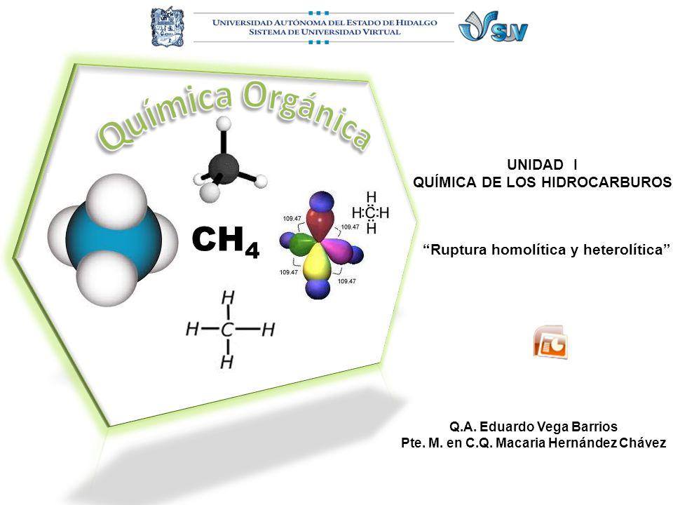 Química Orgánica CH4 UNIDAD I QUÍMICA DE LOS HIDROCARBUROS