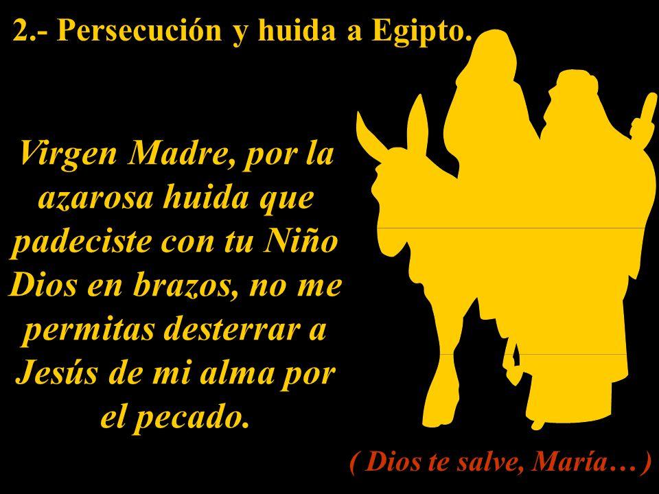 2.- Persecución y huida a Egipto.
