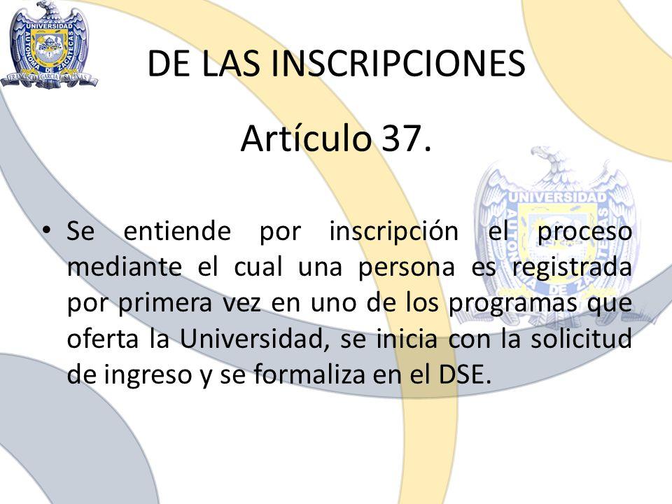DE LAS INSCRIPCIONES Artículo 37.