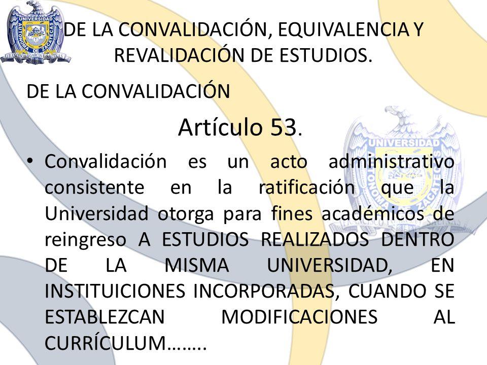 DE LA CONVALIDACIÓN, EQUIVALENCIA Y REVALIDACIÓN DE ESTUDIOS.