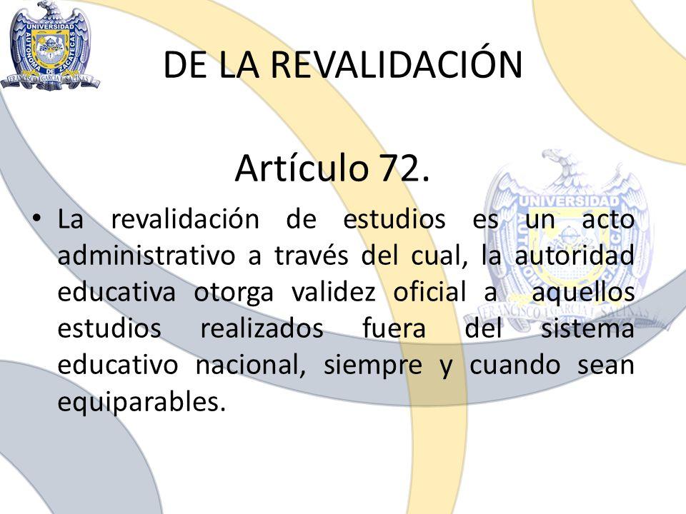 DE LA REVALIDACIÓN Artículo 72.