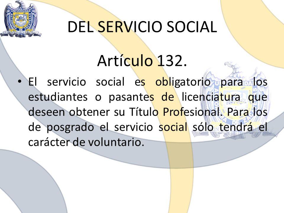 DEL SERVICIO SOCIAL Artículo 132.