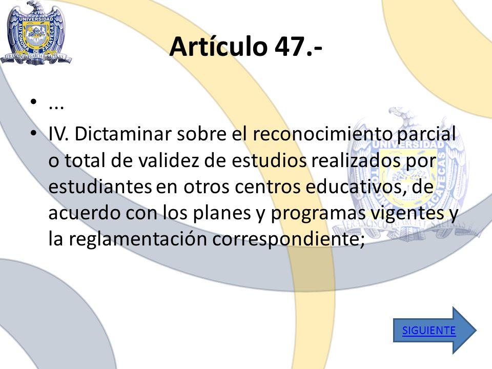 Artículo 47.- ...