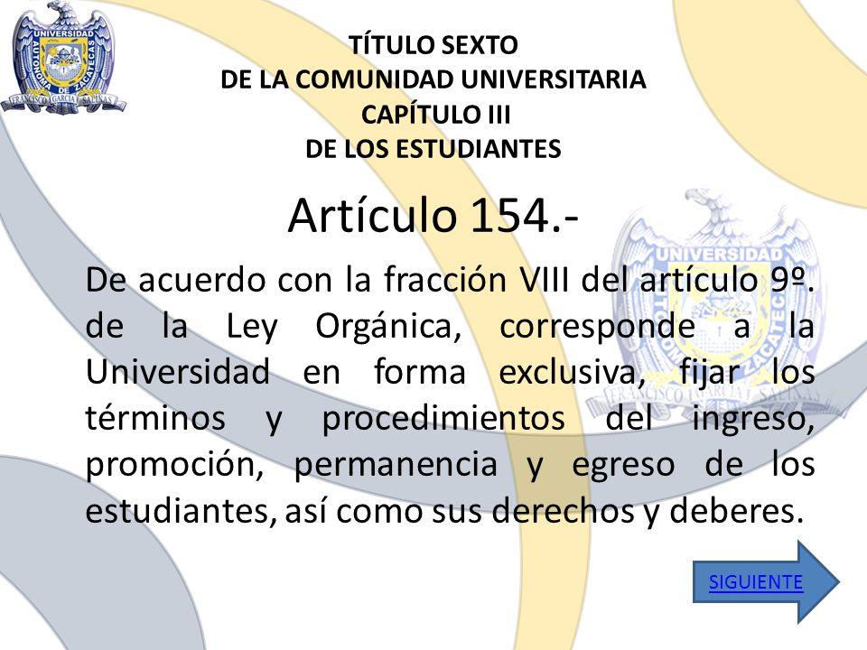 TÍTULO SEXTO DE LA COMUNIDAD UNIVERSITARIA CAPÍTULO III DE LOS ESTUDIANTES