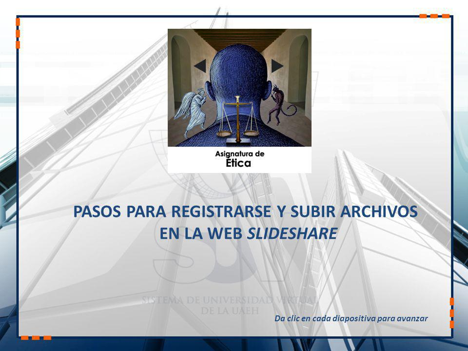 PASOS PARA REGISTRARSE Y SUBIR ARCHIVOS EN LA WEB SLIDESHARE