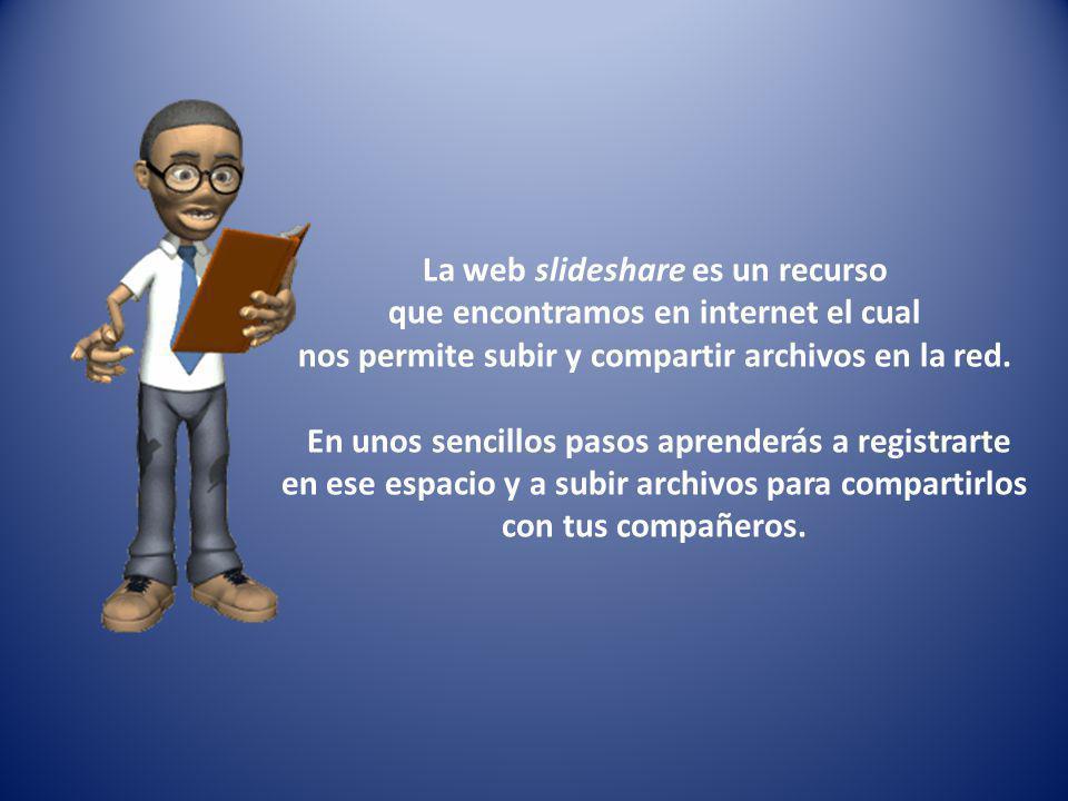 La web slideshare es un recurso que encontramos en internet el cual