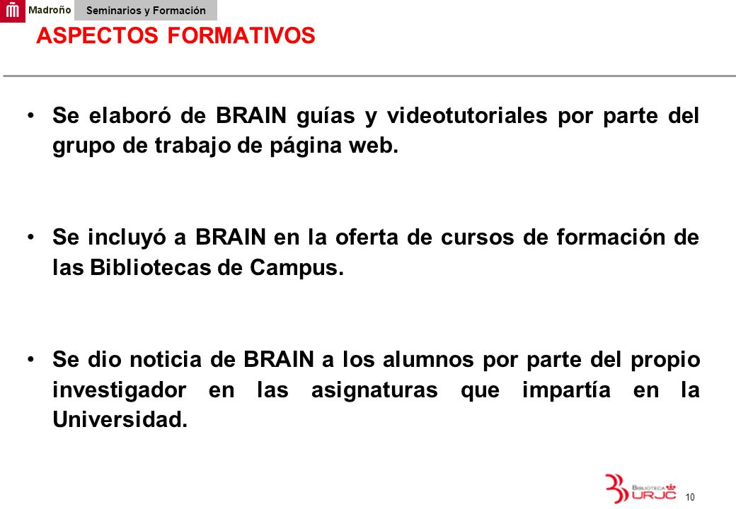 ASPECTOS FORMATIVOSSe elaboró de BRAIN guías y videotutoriales por parte del grupo de trabajo de página web.