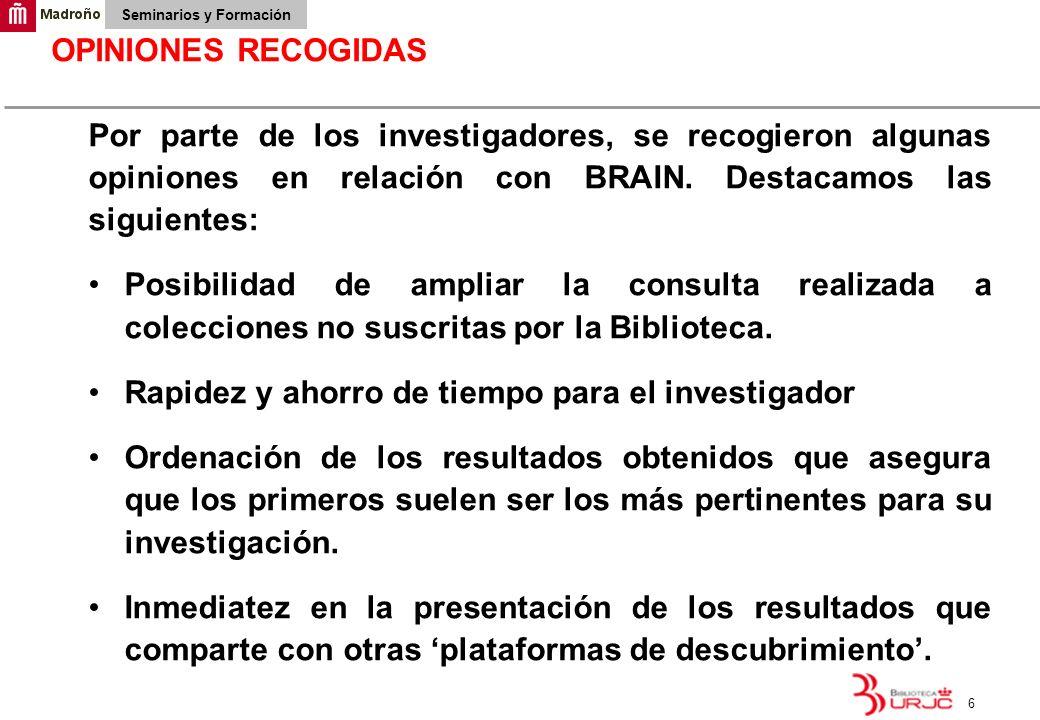 OPINIONES RECOGIDAS Por parte de los investigadores, se recogieron algunas opiniones en relación con BRAIN. Destacamos las siguientes: