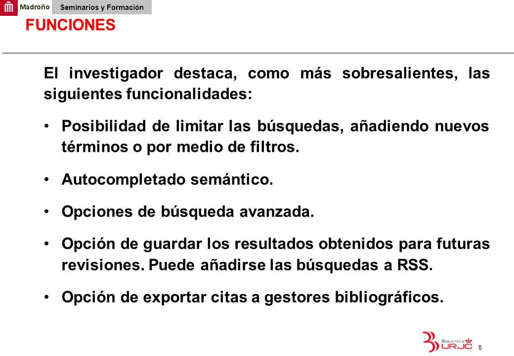 FUNCIONES El investigador destaca, como más sobresalientes, las siguientes funcionalidades: