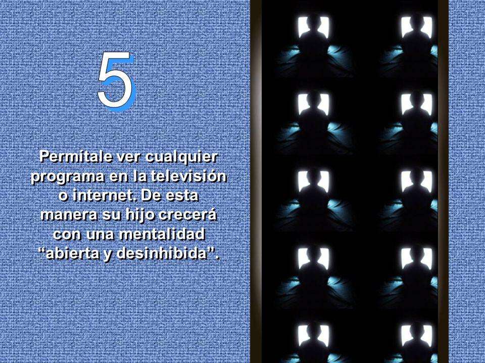 5 Permítale ver cualquier programa en la televisión o internet.