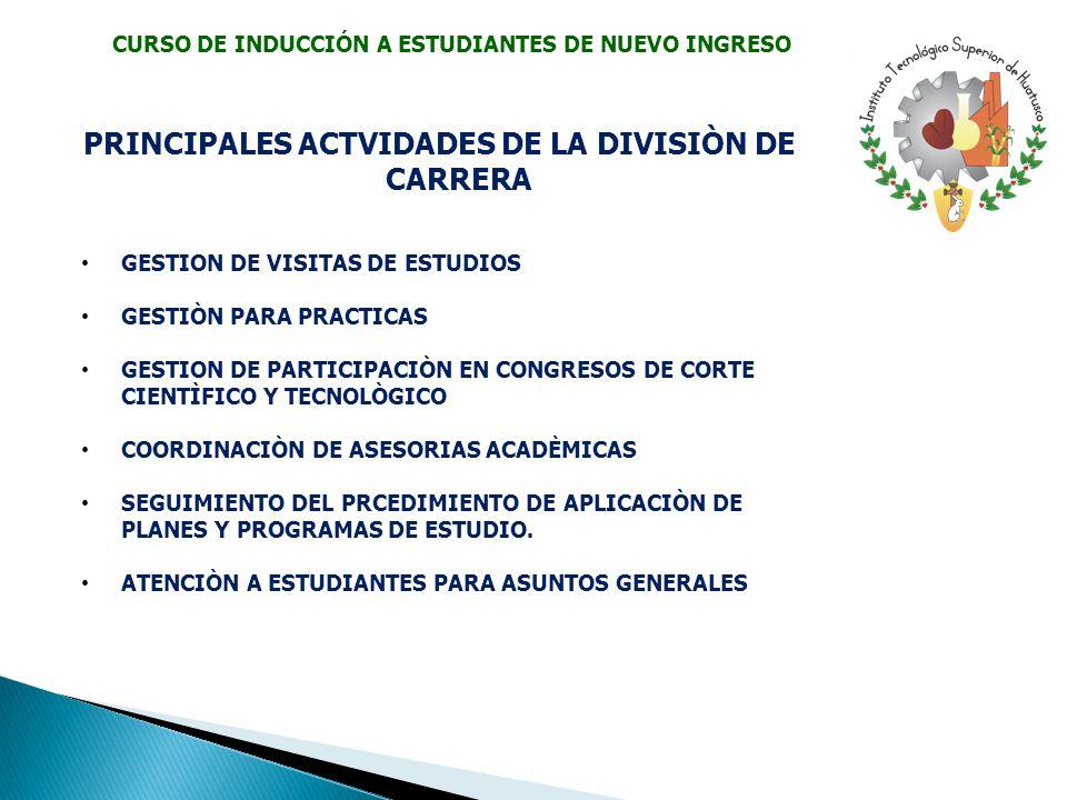 PRINCIPALES ACTVIDADES DE LA DIVISIÒN DE CARRERA
