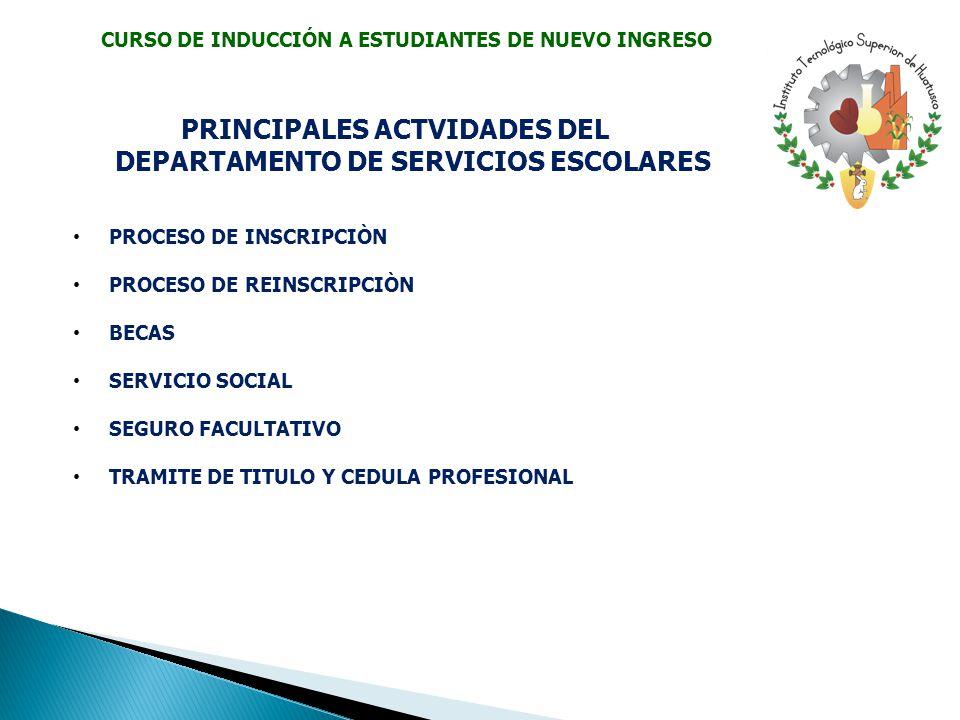 PRINCIPALES ACTVIDADES DEL DEPARTAMENTO DE SERVICIOS ESCOLARES