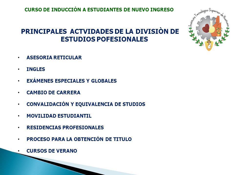 PRINCIPALES ACTVIDADES DE LA DIVISIÒN DE ESTUDIOS POFESIONALES