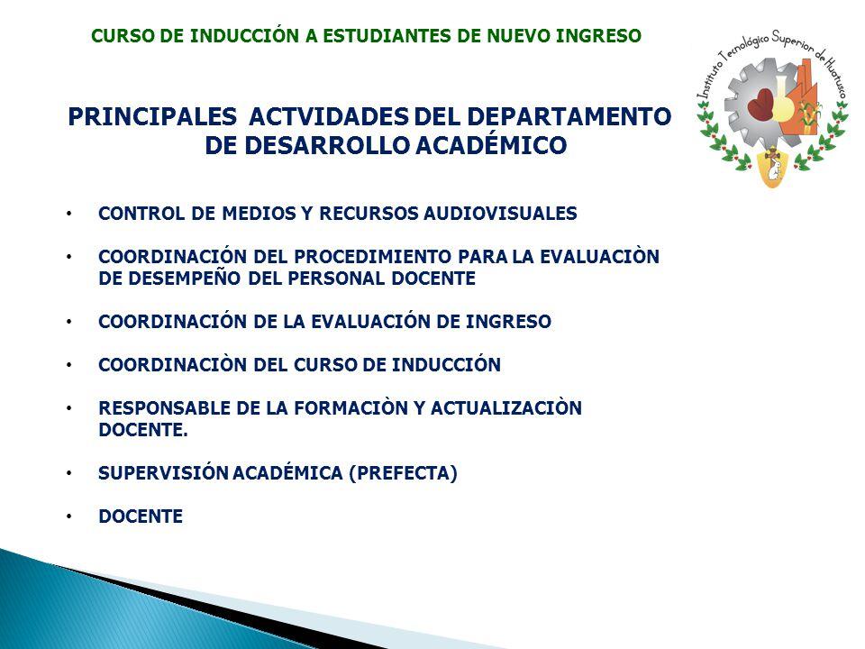 PRINCIPALES ACTVIDADES DEL DEPARTAMENTO DE DESARROLLO ACADÉMICO