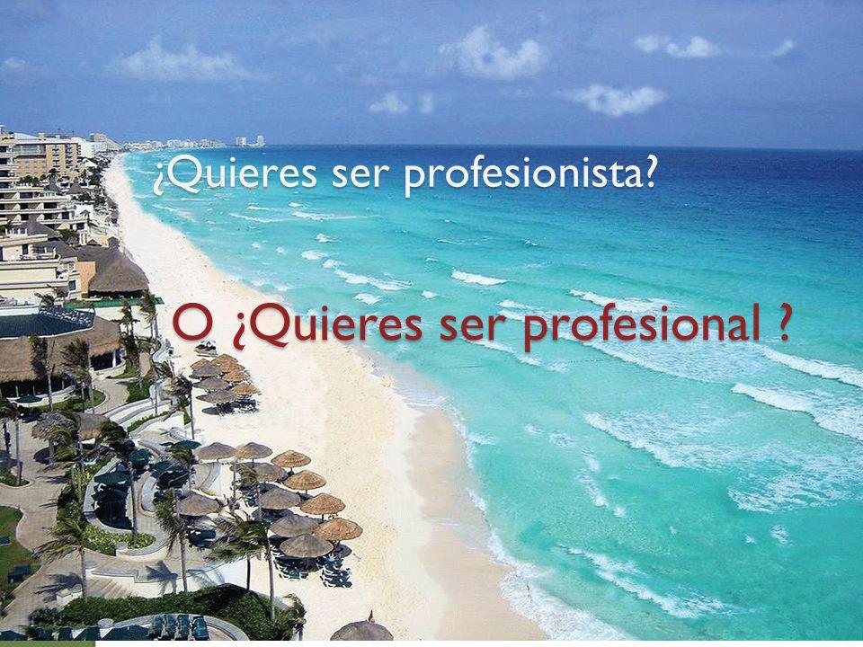 ¿Quieres ser profesionista