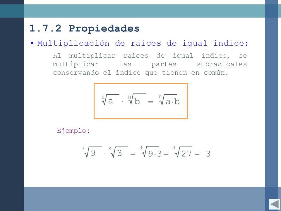 1.7.2 Propiedades b = a∙b a 9 = 9∙3 = 27 3 =