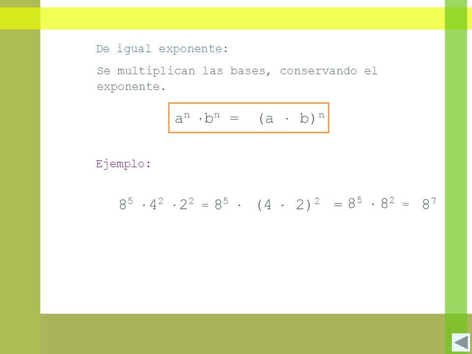 Se multiplican las bases, conservando el exponente.