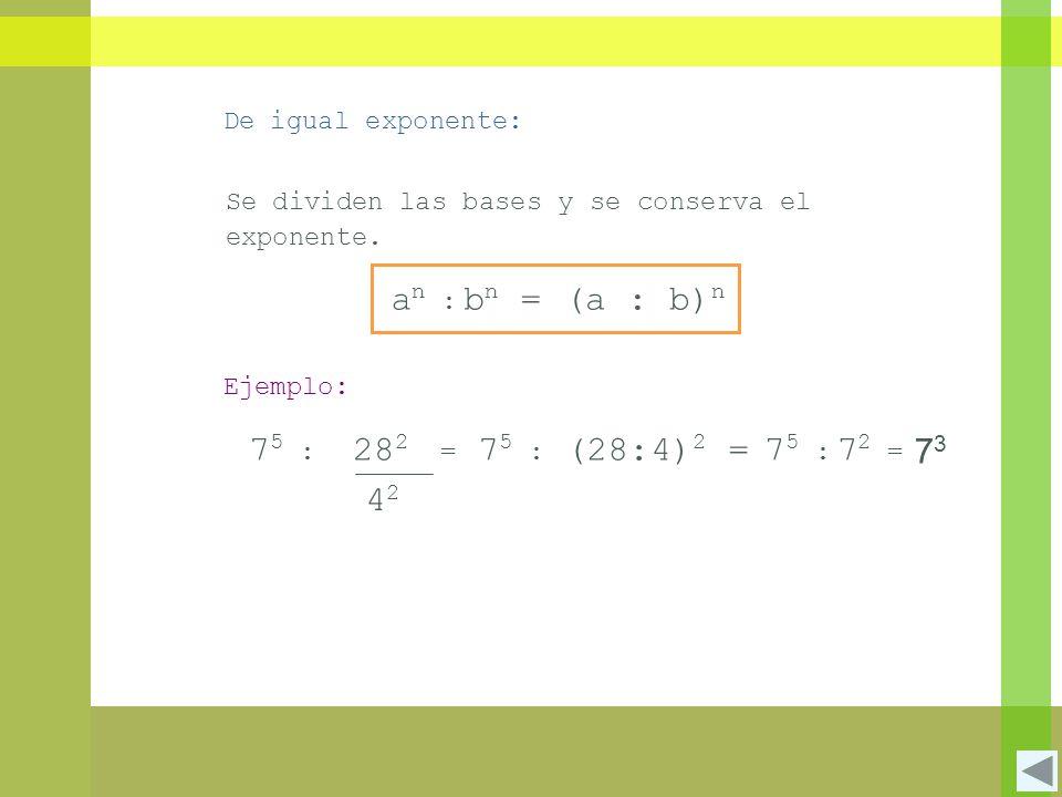 Se dividen las bases y se conserva el exponente.