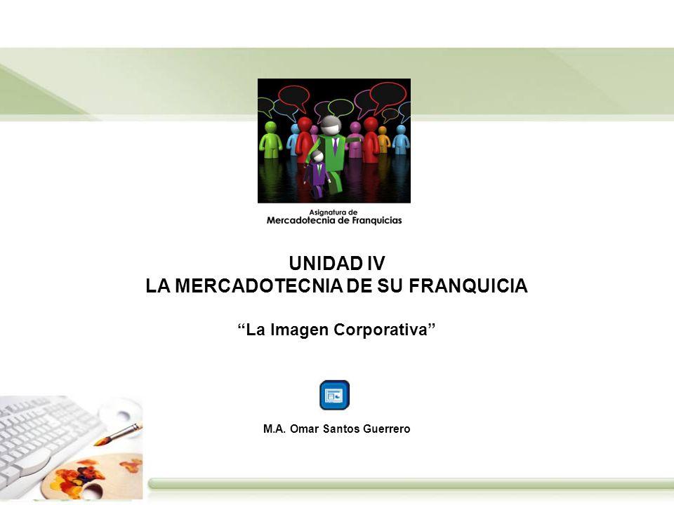 UNIDAD IV LA MERCADOTECNIA DE SU FRANQUICIA