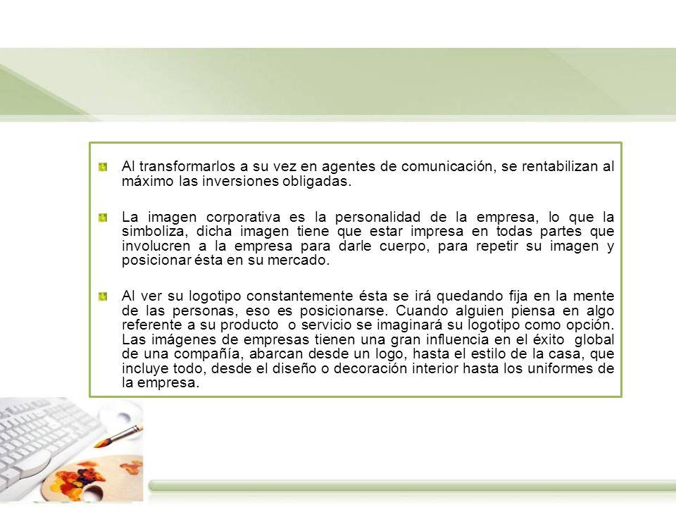 Al transformarlos a su vez en agentes de comunicación, se rentabilizan al máximo las inversiones obligadas.