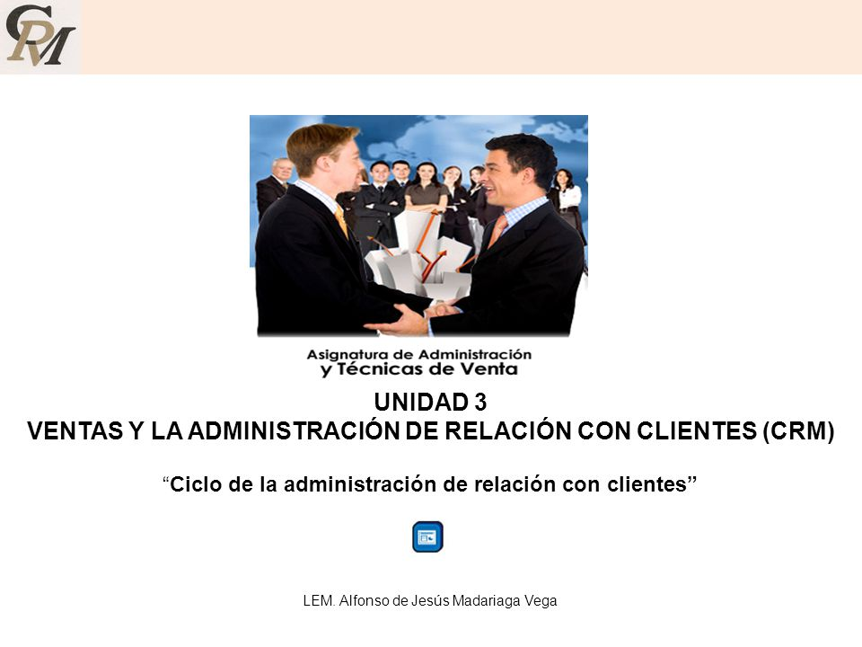 VENTAS Y LA ADMINISTRACIÓN DE RELACIÓN CON CLIENTES (CRM)