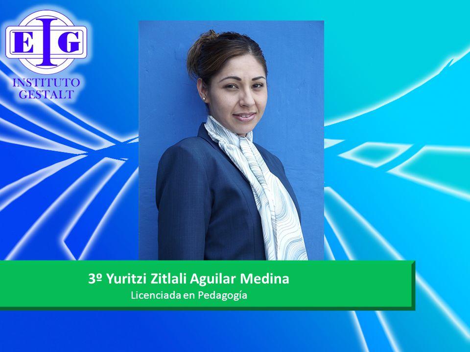 3º Yuritzi Zitlali Aguilar Medina