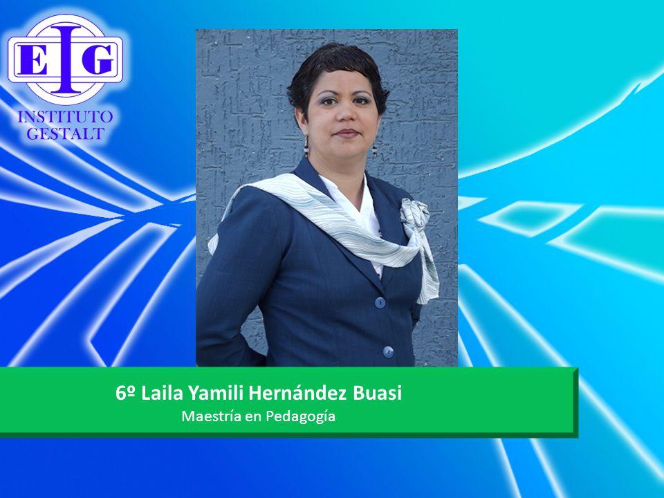 6º Laila Yamili Hernández Buasi