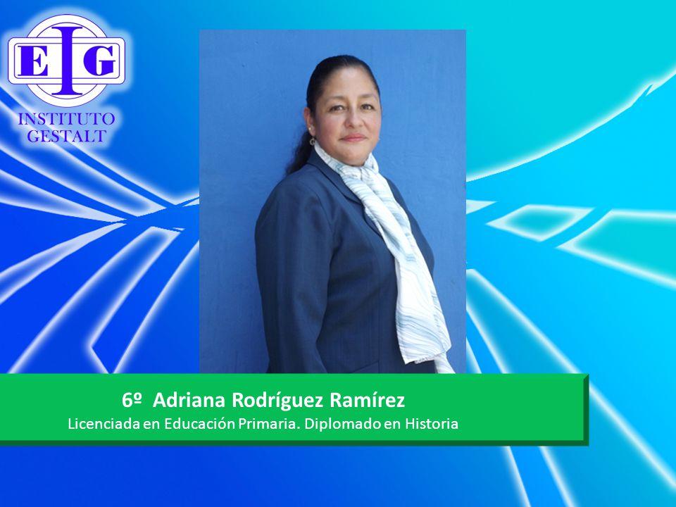 6º Adriana Rodríguez Ramírez