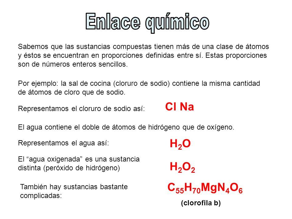 Enlace químico Cl Na H2O H2O2 C55H70MgN4O6