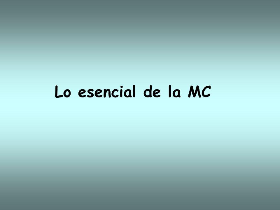Lo esencial de la MC