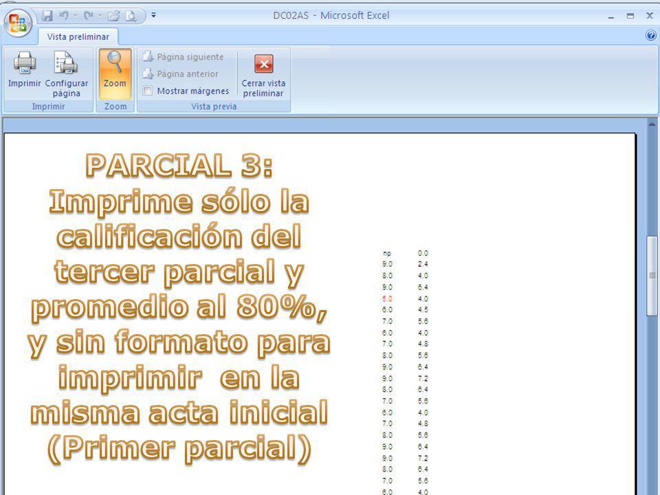 PARCIAL 3: Imprime sólo la calificación del tercer parcial y promedio al 80%, y sin formato para imprimir en la misma acta inicial (Primer parcial)
