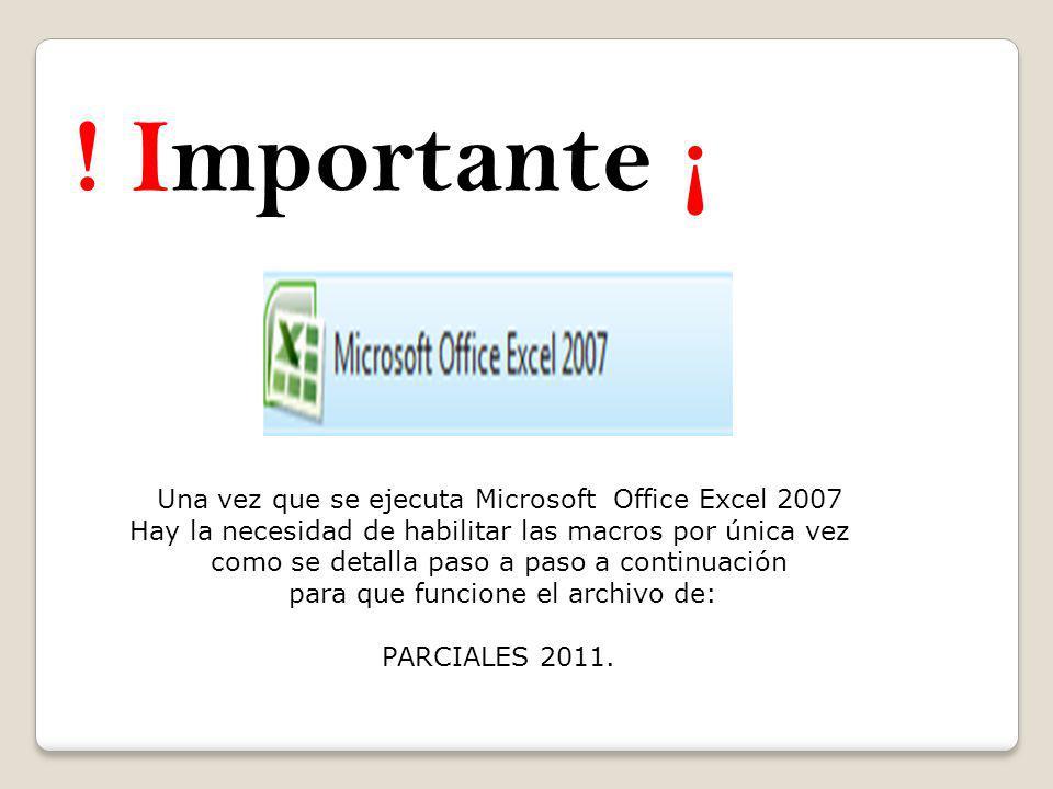 ! Importante ¡ Una vez que se ejecuta Microsoft Office Excel 2007