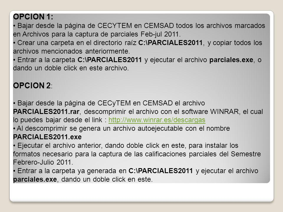 OPCION 1: Bajar desde la página de CECYTEM en CEMSAD todos los archivos marcados en Archivos para la captura de parciales Feb-jul 2011.